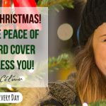 Merry Christmas! May the peace of the Lord cover and bless you today!