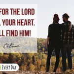 Search for the Lord with all your heart - you will find Him!