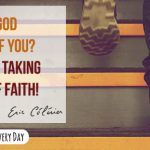 What is God asking of you? Start by taking a step of faith!