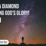 You are a diamond reflecting God's glory!
