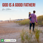 God is a good father