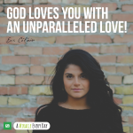 God loves you with an unparalleled love!