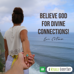Believe God for divine connections!