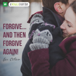 Forgive...and then forgive again!