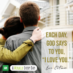 "Each day, God says to you, ""I love you."""