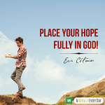 Place your hope fully in God!