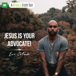 Jesus is your Advocate!