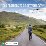God has promised to direct your path!