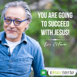 You are going to succeed with Jesus!