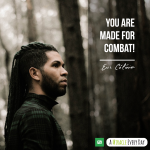 You are made for combat!