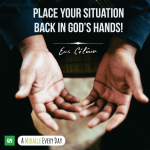 Place your situation back in God's hands!