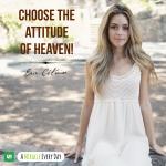 Choose the attitude of heaven!