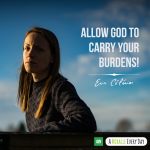 Allow God to carry your burdens!