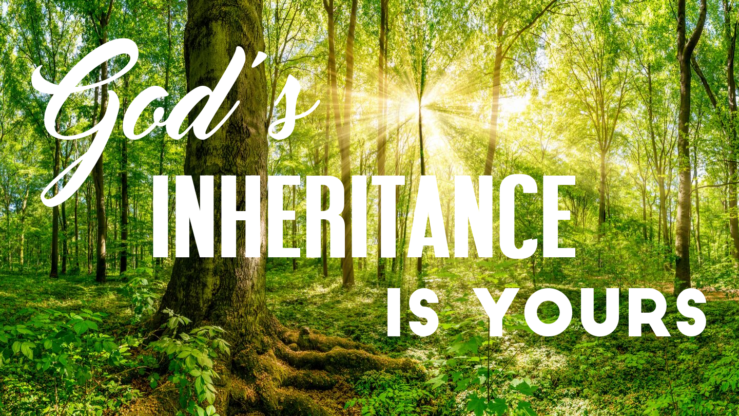 God_E2_80_99s_inheritance_is_yours_1440_x_810