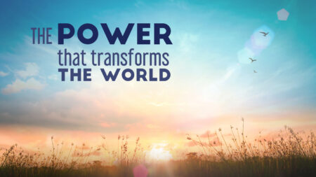 The Power to Transform The World